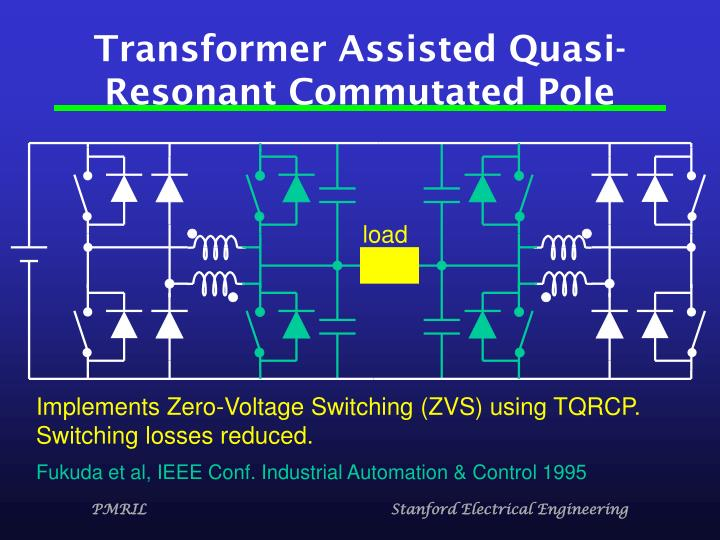 Transformer Assisted Quasi-Resonant Commutated Pole