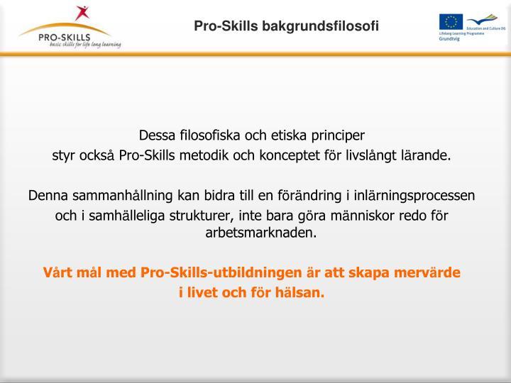 Pro-Skills bakgrundsfilosofi
