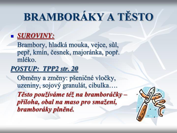 BRAMBORÁKY A TĚSTO