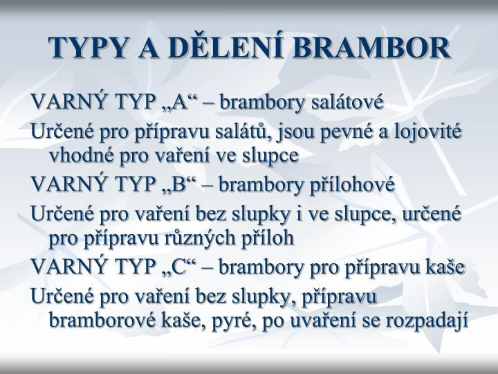 TYPY A DĚLENÍ BRAMBOR