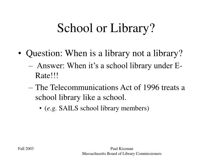 School or Library?