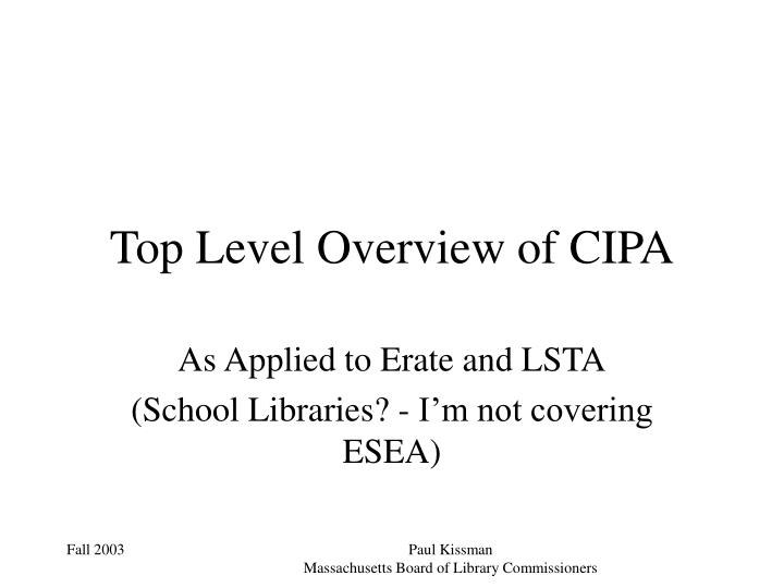 Top Level Overview of CIPA