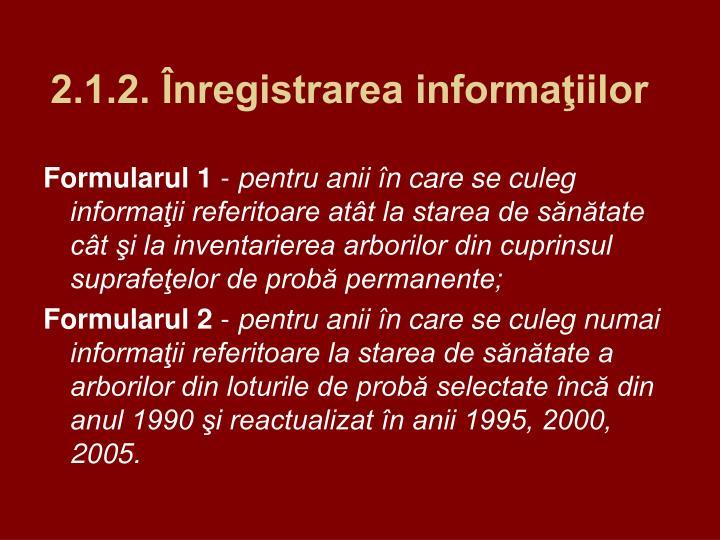 2.1.2. Înregistrarea informaţiilor