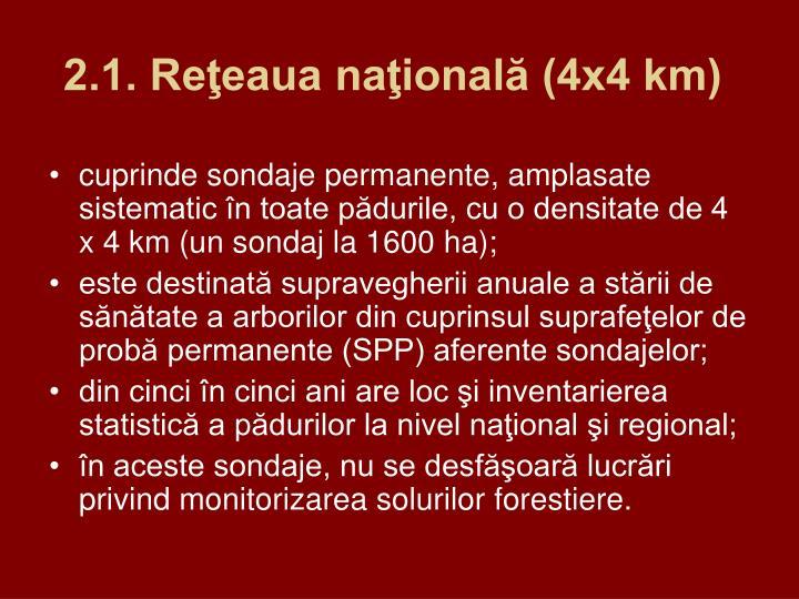 2.1. Reţeaua naţională (4x4 km)