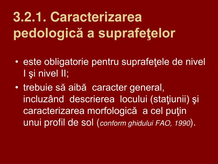 3.2.1. Caracterizarea pedologică a suprafeţelor