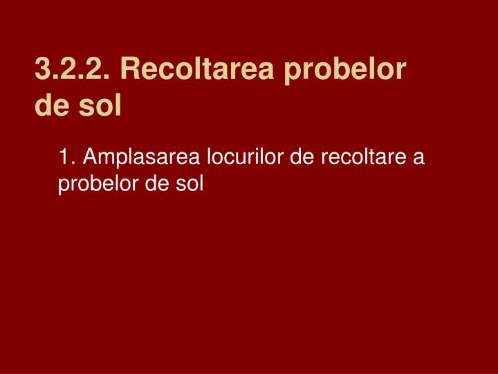 3.2.2. Recoltarea probelor de sol