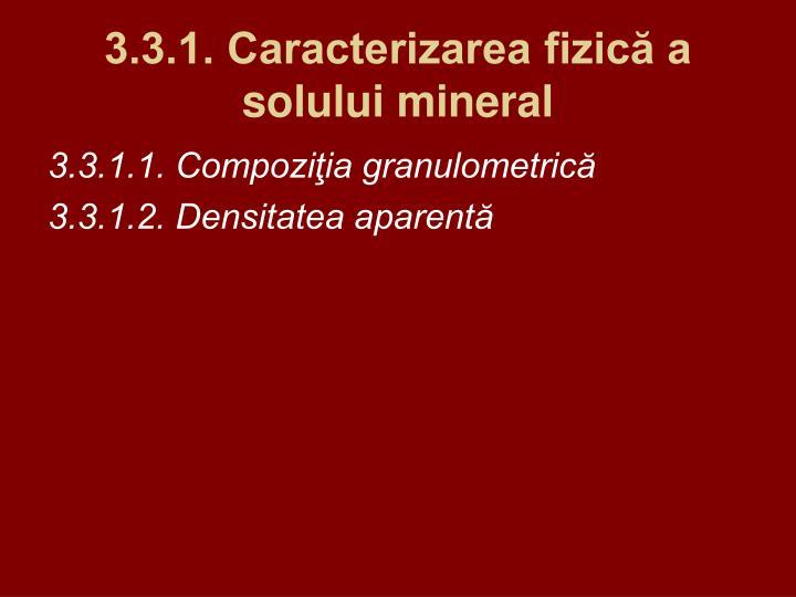 3.3.1. Caracterizarea fizică a solului mineral