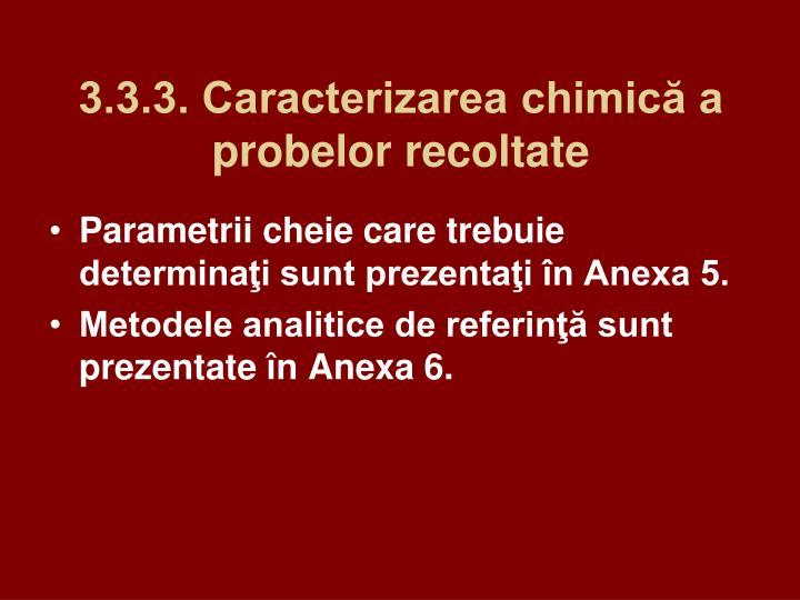 3.3.3. Caracterizarea chimică a probelor recoltate