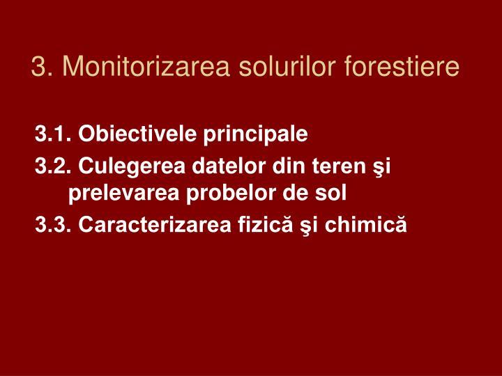 3. Monitorizarea solurilor forestiere