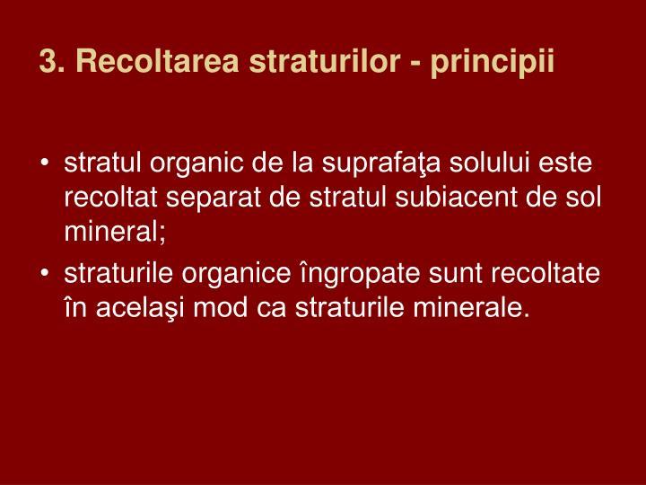 3. Recoltarea straturilor - principii