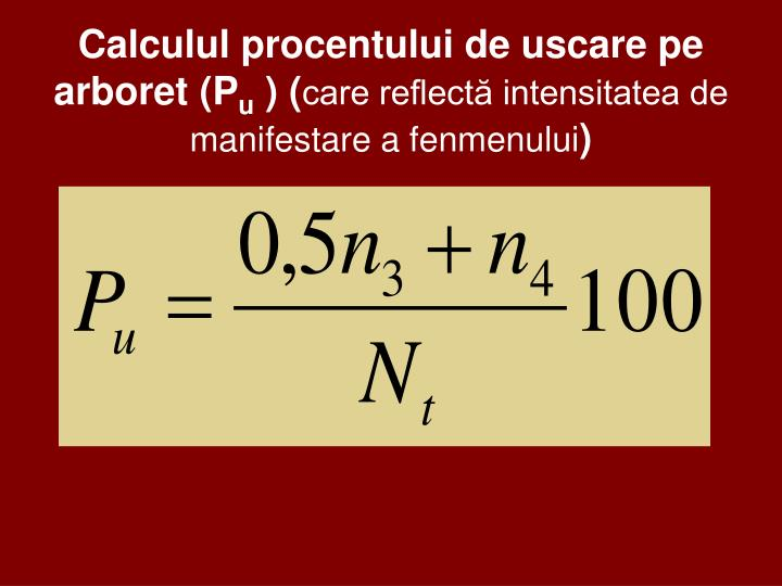 Calculul procentului de uscare pe arboret (P