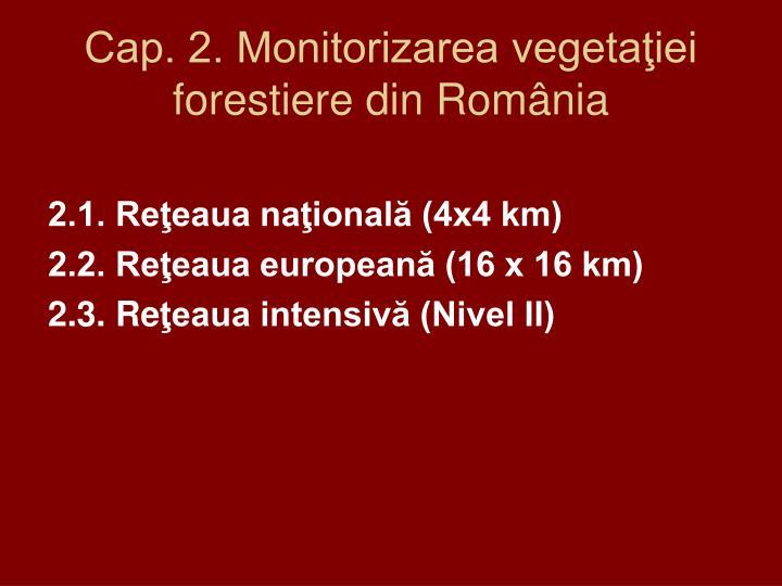 Cap. 2. Monitorizarea vegetaţiei forestiere din România