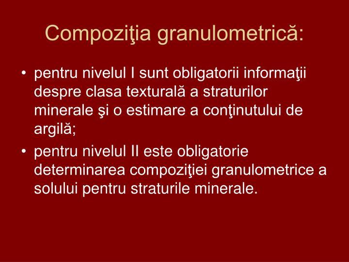 Compoziţia granulometrică: