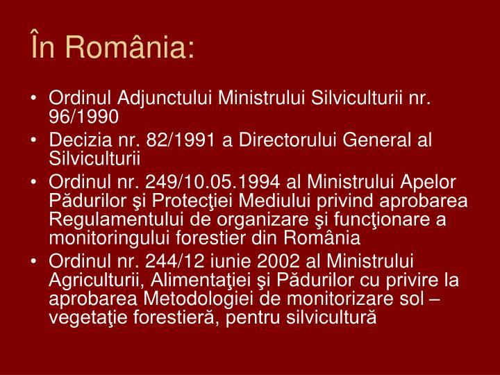 În România: