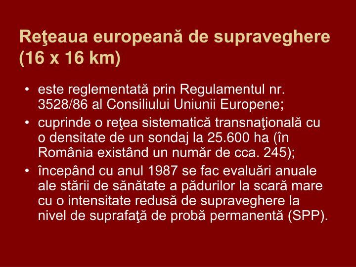 Reţeaua europeană de supraveghere (16 x 16 km)