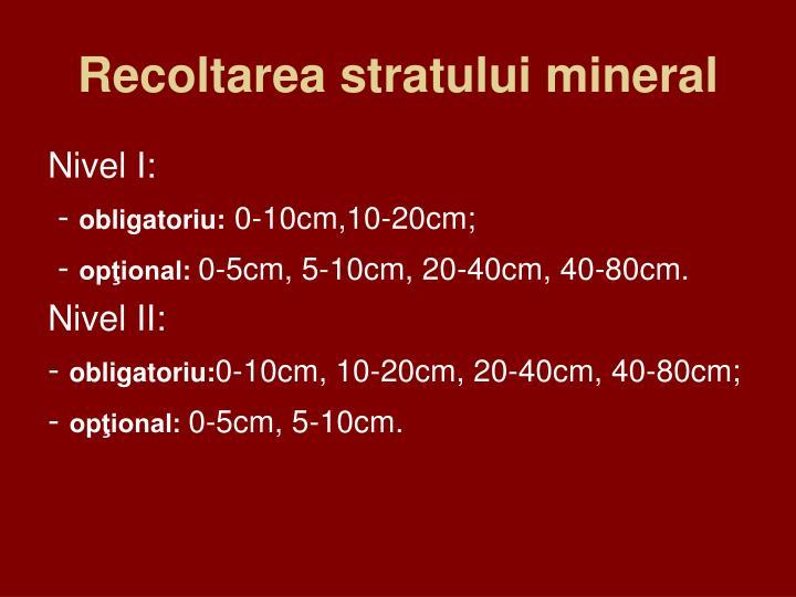 Recoltarea stratului mineral
