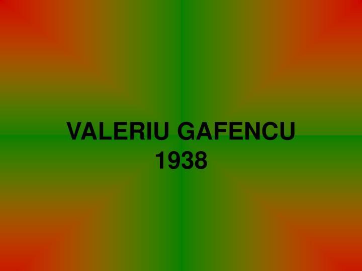 VALERIU GAFENCU  1938
