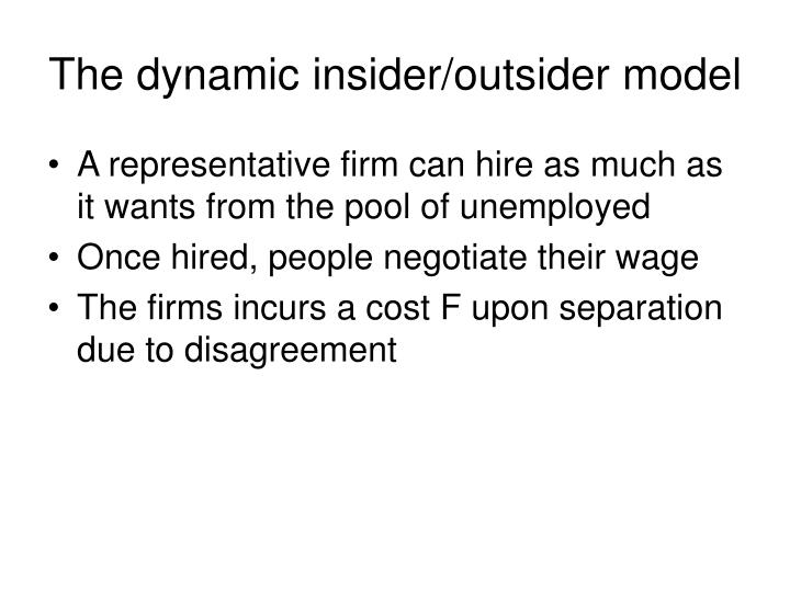 The dynamic insider/outsider model