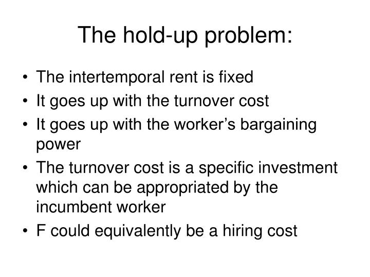 The hold-up problem: