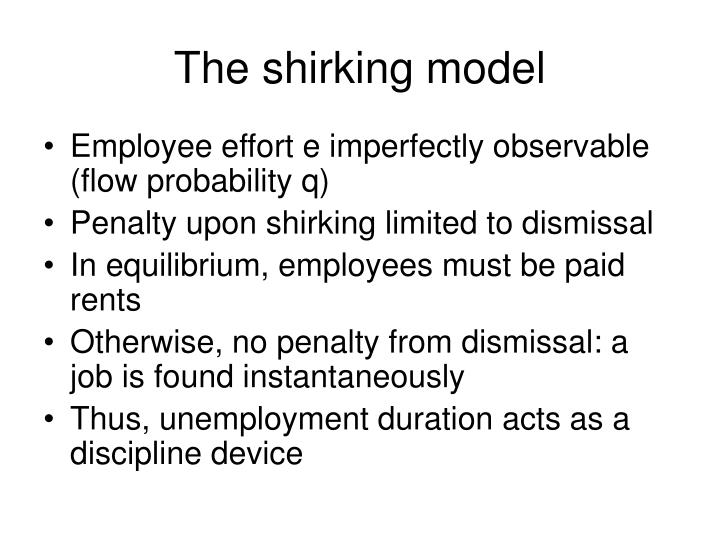 The shirking model