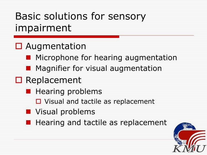 Basic solutions for sensory impairment