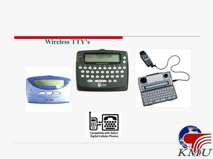 Wireless TTY's
