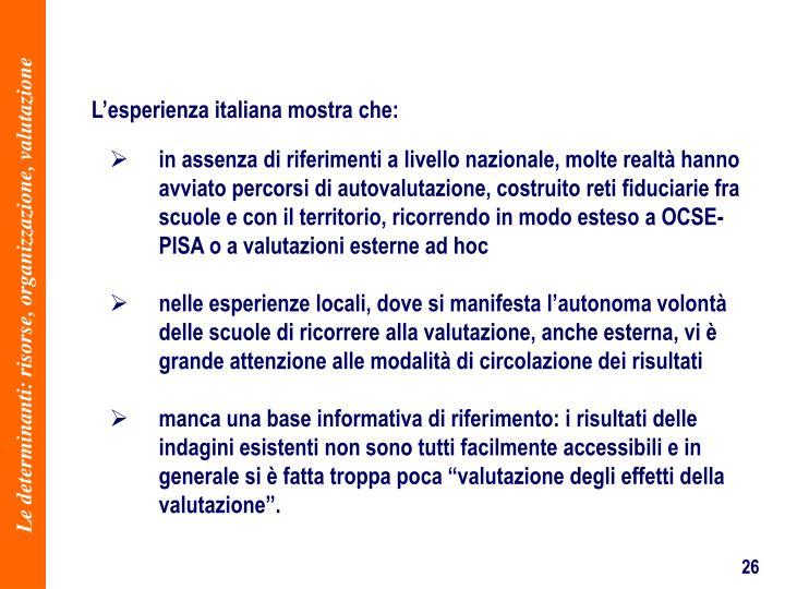 Lesperienza italiana mostra che: