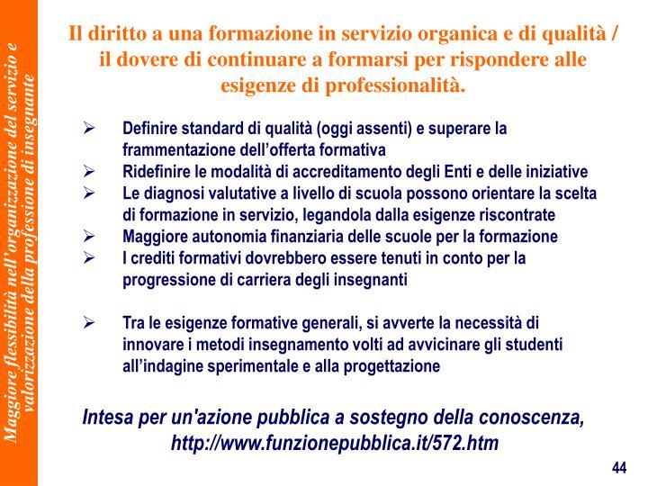 Il diritto a una formazione in servizio organica e di qualit / il dovere di continuare a formarsi per rispondere alle esigenze di professionalit.