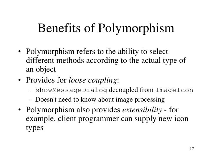 Benefits of Polymorphism