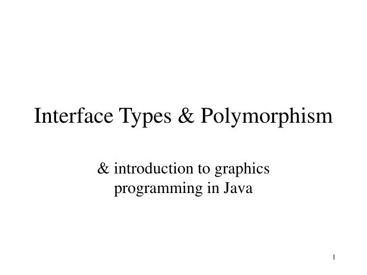 Interface Types & Polymorphism