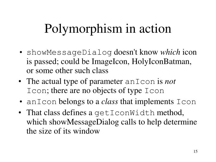 Polymorphism in action