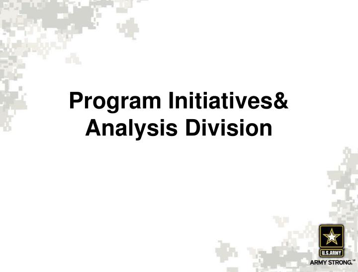 Program Initiatives& Analysis Division