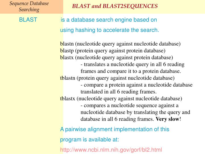 BLAST and BLAST2SEQUENCES