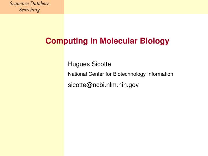 Computing in Molecular Biology