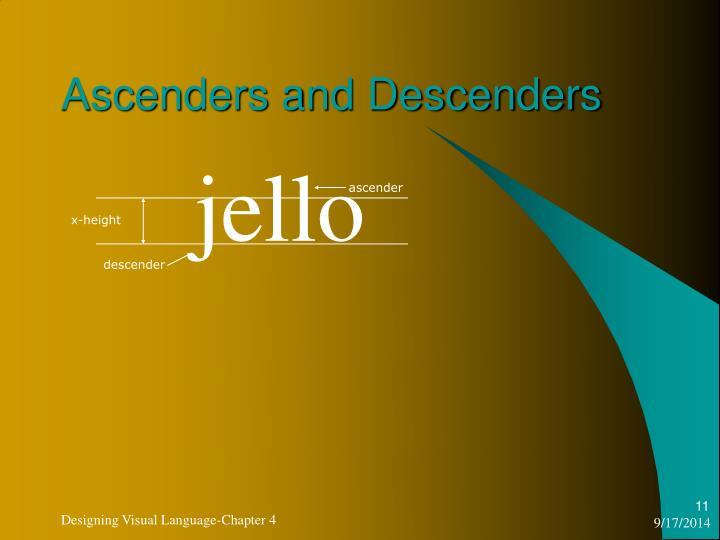 Ascenders and Descenders