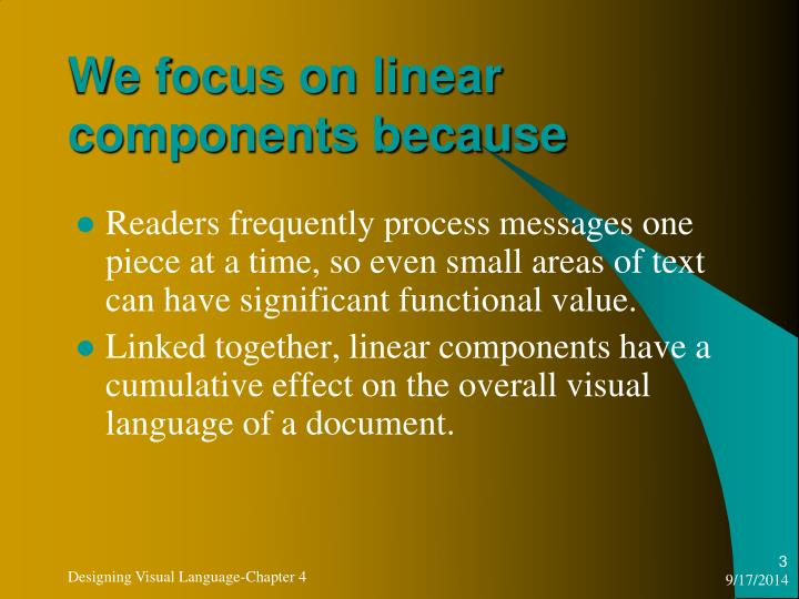 We focus on linear components because