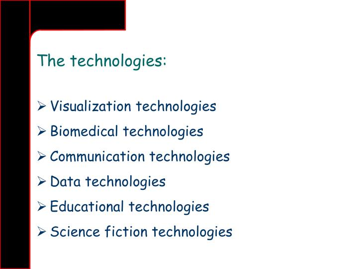 The technologies: