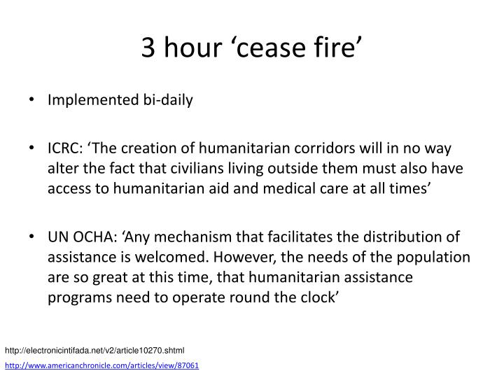 3 hour 'cease fire'