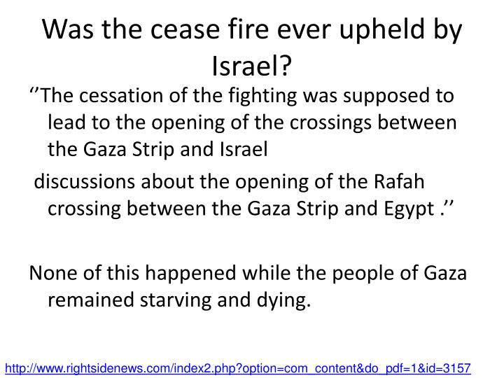 Was the cease fire ever upheld by Israel?
