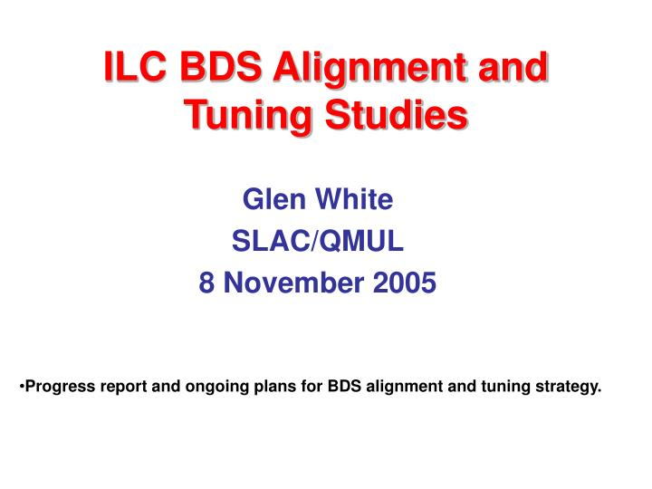 Ilc bds alignment and tuning studies