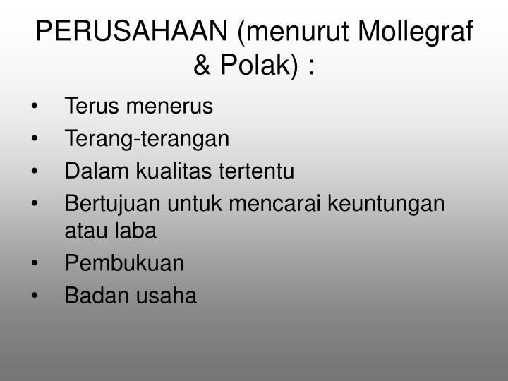 PERUSAHAAN (menurut Mollegraf & Polak) :