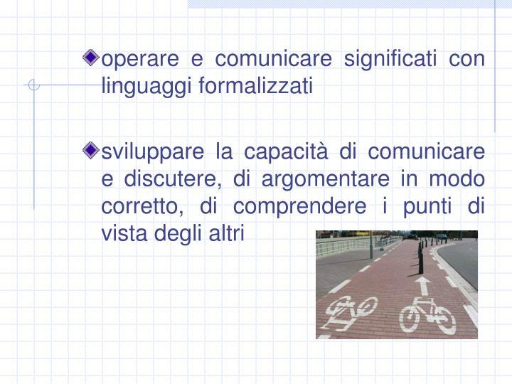 operare e comunicare significati con linguaggi formalizzati