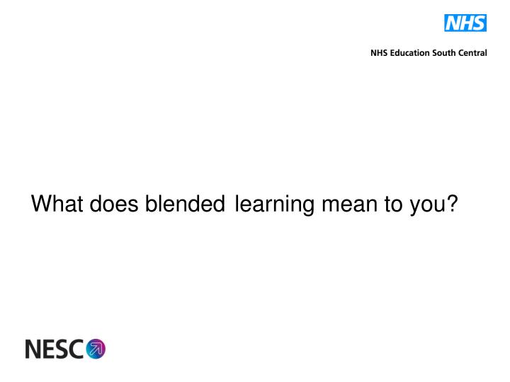 What does blended learning mean to you?