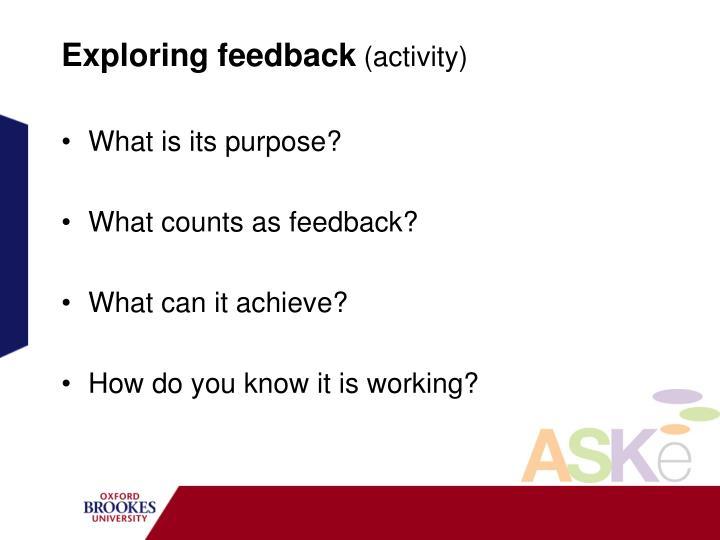 Exploring feedback