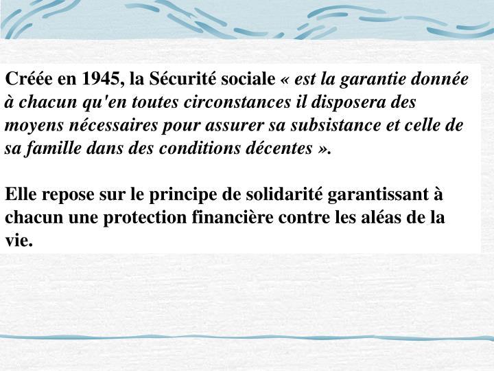 Créée en 1945, la Sécurité sociale