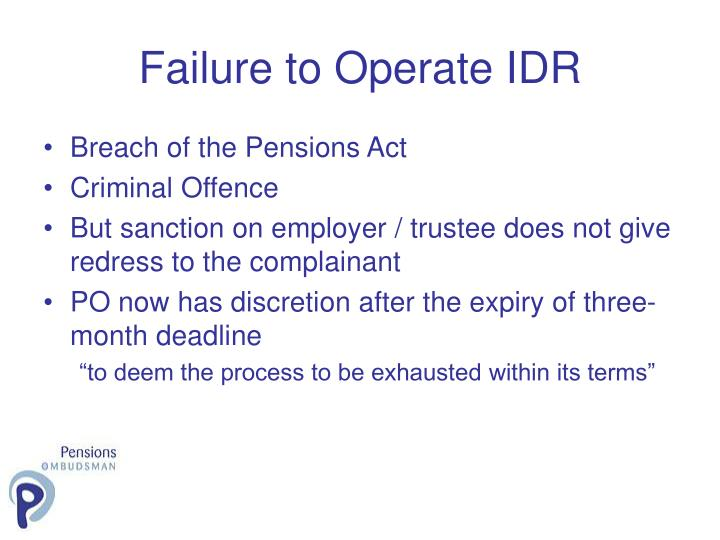 Failure to Operate IDR