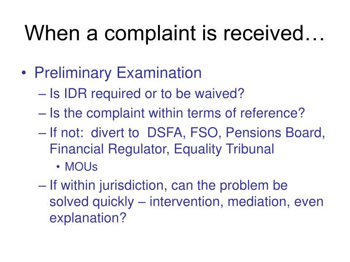 When a complaint is received…