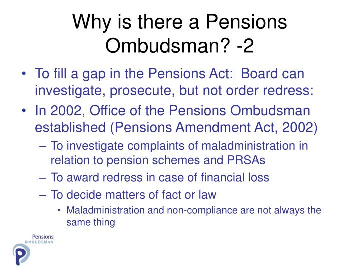 Why is there a Pensions Ombudsman? -2
