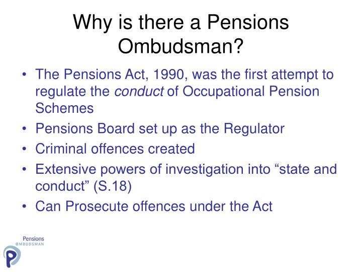 Why is there a Pensions Ombudsman?
