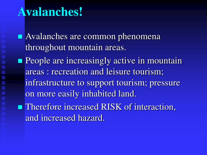 Avalanches!